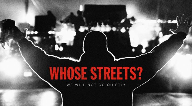 No Justice; No Streets: Documentary Shines a Light on the Protests in Ferguson