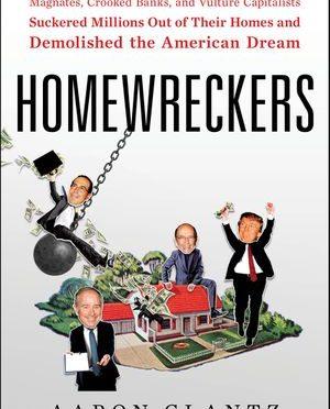 Book Review: Homewreckers by Aaron Glantz